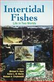 Intertidal Fishes : Life in Two Worlds, , 0123560403
