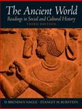 The Ancient World : Readings in Social and Cultural History, Nagle, D. Brendan and Burstein, Stanley, 0131930400