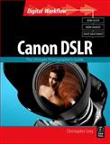 Canon DSLR : The Ultimate Photographer's Guide, Grey, Christopher, 0240520408