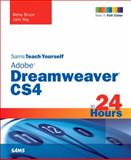 Sams Teach Yourself Adobe Dreamweaver CS4 in 24 Hours, Betsy Bruce and John Ray, 0672330407