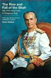 The Rise and Fall of the Shah : Iran from Autocracy to Religious Rule, Saikal, Amin, 0691140405