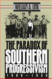 The Paradox of Southern Progressivism, 1880-1930, Link, William A., 0807820407