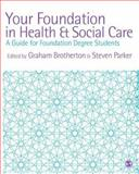 Your Foundation in Health and Social Care : A Guide for Foundation Degree Students, , 141292040X