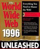 The World Wide Web Unleashed, 1996, Randall, Neil and December, John, 1575210401