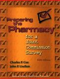 Preparing the Pharmacy for a Joint Commission Survey : Tips for a Successful Joint Commission Survey, Coe, Charles and Uselton, Pat, 1585280402