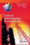 Critical Infrastructure Protection III : Third IFIP WG 11. 10 International Conference, Hanover, New Hampshire, USA, March 23-25, 2009, Revised Selected Papers, , 3642260403