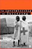 The Spectatorship of Suffering, Chouliaraki, Lilie, 0761970401