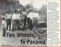 Two Wheels to Panama, William Carroll, 0910390401