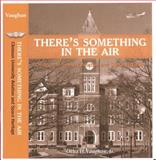 There Is Something in the Air Clemson University Aviation and Space Heritage, Vaughan, Otha, Jr., 0984650407