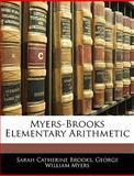 Myers-Brooks Elementary Arithmetic, Sarah Catherine Brooks and George William Myers, 1145920403