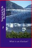 You've Got to Be an Alaskan, Alice Tidwell, 1500400408