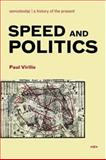 Speed and Politics, Virilio, Paul, 1584350407
