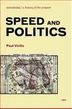 Speed and Politics, Virilio, Paul, 1584350407