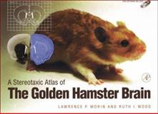 A Stereotaxic Atlas of the Golden Hamster Brain, Morin, Lawrence P. and Wood, Ruth I., 0125070403