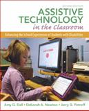 Assistive Technology in the Classroom : Enhancing the School Experiences of Students with Disabilities, Dell, Amy G. and Newton, Deborah A., 0131390406