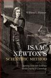 Isaac Newton's Scientific Method : Turning Data into Evidence about Gravity and Cosmology, Harper, William L., 019957040X