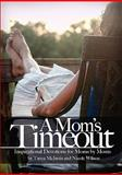 A Mom's Time Out: Inspirational Devotions for Moms by Moms, Tanya McInnis and Nicole Wilson, 055726040X