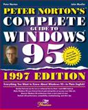 Peter Norton's Complete Guide to Windows 95, Norton, Peter and Mueller, John, 0672310406