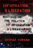 Information and Liberation : Writings on the Politics of Information and Librarianship, Durrani, Shiraz, 0980200407