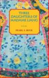 The Three Daughters of Madame Liang, Pearl S. Buck, 1559210400