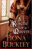 A Rescue for a Queen, Fiona Buckley, 1780290403