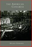 The American Congress, Edwards, Mickey, 0495090417
