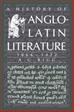 A History of Anglo-Latin Literature, 1066-1422, Rigg, A. G., 0521030412