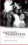 Political Transition : Politics and Cultures, Gready, Paul, 0745320414