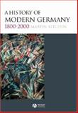 History of Modern Germany, 1800-2000, Kitchen, Martin, 1405100419