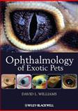 Ophthalmology of Exotic Pets, Williams, David L., 1444330411