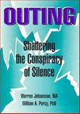 Outing : Shattering the Conspiracy of Silence, Johansson, Warren and Percy, William A., 156023041X
