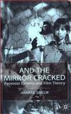 And the Mirror Cracked Feminist Cinema and Film Theory : Feminist Cinema and Film Theory, Smelik, Anneke M. and Smelik, Anneke, 0333920414