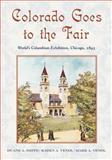 Colorado Goes to the Fair, Duane A. Smith and Karen A. Vendl, 0826350410