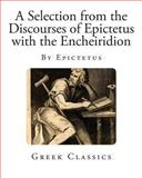 A Selection from the Discourses of Epictetus with the Encheiridion, Epictetus, 1492770418