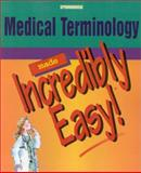 Medical Terminology Made Incredibly Easy, Springhouse, 1582550417
