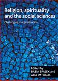 Religion, Spirituality and the Social Sciences : Challenging Marginalisation, , 1847420419