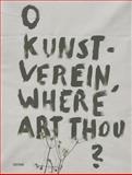 O Kunstverein, Where Art Thou?, , 395476041X