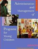 Administration and Managment of Programs for Young Children, Shoemaker, Cynthia, 0024100412