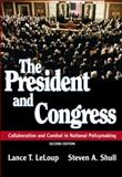 The President and Congress : Collaboration and Combat in National Policymaking, LeLoup, Lance T. and Shull, Steven A., 0321100417