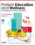 Patient Education and Wellness : A Handbook for Manual Therapists, Jamison, Jennifer R., 070204041X