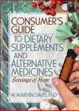 Consumer's Guide to Dietary Supplements and Alternative Medicines, Davis, W. Marvin, 0789030411