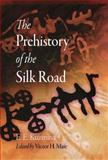 The Prehistory of the Silk Road, Kuzmina, E E, 0812240413