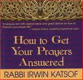 How to Get Your Prayers Answered, Irwin Katsof, 0883910411