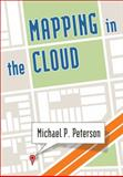 Mapping in the Cloud, Peterson, Michael P., 1462510418