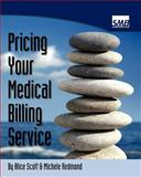 Pricing Your Medical Billing Service, Alice Scott and Michele Redmond, 1463670419