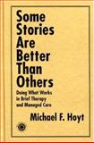 Some Stories Are Better Than Others, Michael F. Hoyt, 1583910417