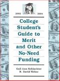 College Student's Guide to Merit and Other Non Need Funding 2002-2004, Gail A. Schlachter and R. David Weber, 1588410412