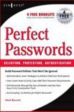 Perfect Passwords : Selection, Protection, Authentication, Burnett, Mark, 1597490415