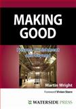 Making Good : Prisons, Punishment and Beyond, Wright, Martin, 1904380417
