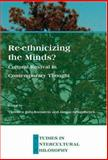 Re-ethnicizing the Minds? : Cultural Revival in Contemporary Thought, , 9042020415